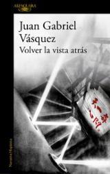 Volver la vista atrás - Vásquez, Juan Gabriel