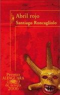 Abril rojo - Roncagliolo, Santiago