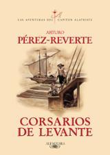 Corsarios de Levante. Las aventuras del capitán Alatriste (6)
