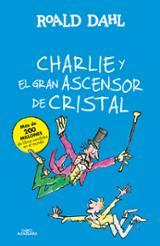 Charlie y el ascensor de cristal - Dahl, Roald
