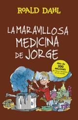 La maravillosa medicina de Jorge - Dahl, Roald