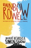 Carry on (Moriré besando a Simon Snow) - Rowell, Rainbow