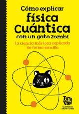 Cómo explicar física cuántica con un gato zombie - AAVV