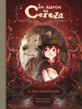 Los diarios de Cereza 1. El zoo petrificado - Chamblain, Joris