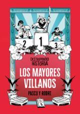 Destripando la historia. Los mayores villanos de la historia - Pascual, Álvaro