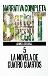 Narrativa Completa, Tomo 5: La Novela de Cuatro Cuartos