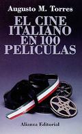 El Cine Italiano en 100 Películas - Torres, Augusto M.