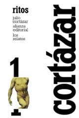 Los relatos 1. Ritos - Cortázar, Julio
