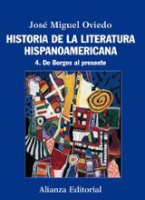 Historia de la literatura hispanoamericana. 4. De Borges al prese - Oviedo, José Miguel