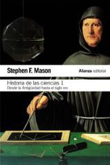 Historia de las ciencias. 1, Desde la Antigüedad hasta el s. XVII - Mason, Stephen F.