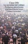 La sociedad del trabajo: problemas estructurales y perspectivas d