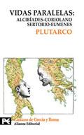 Vidas paralelas: Alcibíades-Coriolano/ Sertorio-Eumenes