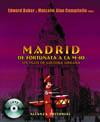 Madrid de Fortunata a la M40