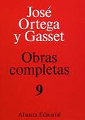 Obras completas Ortega y Gasset . Tomo IX