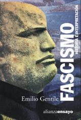 Fascismo. Historia e interpretación - Gentile, Emilio