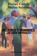 Mujeres y hombres: ¿Un amor imposible? - Castells, Manuel
