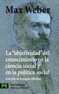 """La """"objetividad"""" del conocimiento en la ciencia social y en la po"""