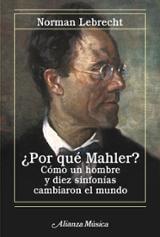 ¿Por qué Mahler? Cómo un hombre y diez sinfonías cambiaron el mun
