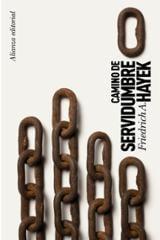 Camino de servidumbre - Hayek, Friedrich A.