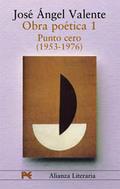 Obra Poética 1. Punto cero (1953-1976)