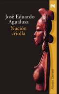 Nación criolla. La correspondencia secreta de Fradique Mendes