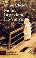 Ivánov. La gaviota. Tío Ványa.