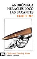 Andrómaca, Heracles loco, Las bacantes