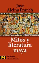 Mitos y literatura maya - Alcina Franch, José