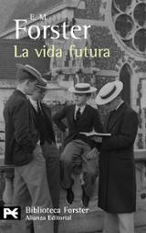 La vida futura - Forster, E.M.