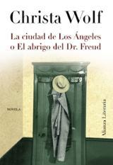 La ciudad de Los Ángeles o El abrigo del Dr. Freud - Wolf, Christa