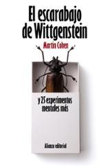 El escarabajo de Wittgenstein y 25 experimentos mentales más - Cohen, Martin