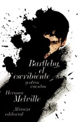 Bartleby, el escribiente y otras historias - Melville, Herman