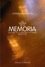 La odisea de la memoria. Historia de la memoria en España. Siglo - Cuesta, Josefina