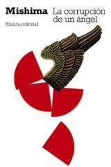 La corrupción de un ángel. El mar de la fertilidad IV - Mishima, Yukio