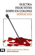 Electra, Filoctetes, Edipo en Colono