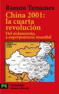 China 2001: la cuarta revolución. Del aislamiento a superpotencia
