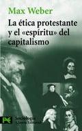 La ética protestante y el espiritu del capitalismo