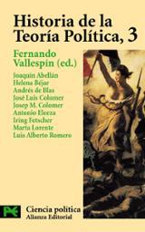 Historia de la Teoría Política, 3 - Vallespín, Fernando (ed.)
