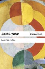 La doble hélice - Watson, James D.