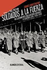 Soldados a la fuerza. Reclutamiento obligatorio durante la Guerra