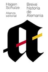 Breve historia de Alemania - Schulze, Hagen