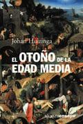 El otoño de la Edad Media - Huizinga, Johan