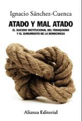 Atado y mal atado - Sánchez-Cuenca, Ignacio