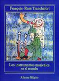 Los Instrumentos Musicales en el Mundo - Tranchefort, François-René