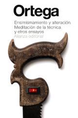 Ensimismamiento y alteración. Meditación de la técnica y otros en - Ortega y Gasset, José