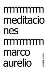 Meditaciones - Aurelio, Marco