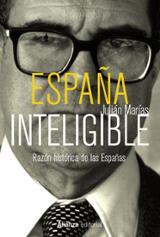 España inteligible. Razón histórica de las Españas - Marías, Julián