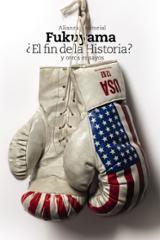 ¿El fin de la Historia? - Fukuyama, Francis