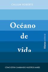 Océano de vida. Cómo están cambiando nuestros mares