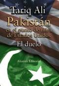 Pakistán en el punto de mira de los Estados Unidos. El duelo